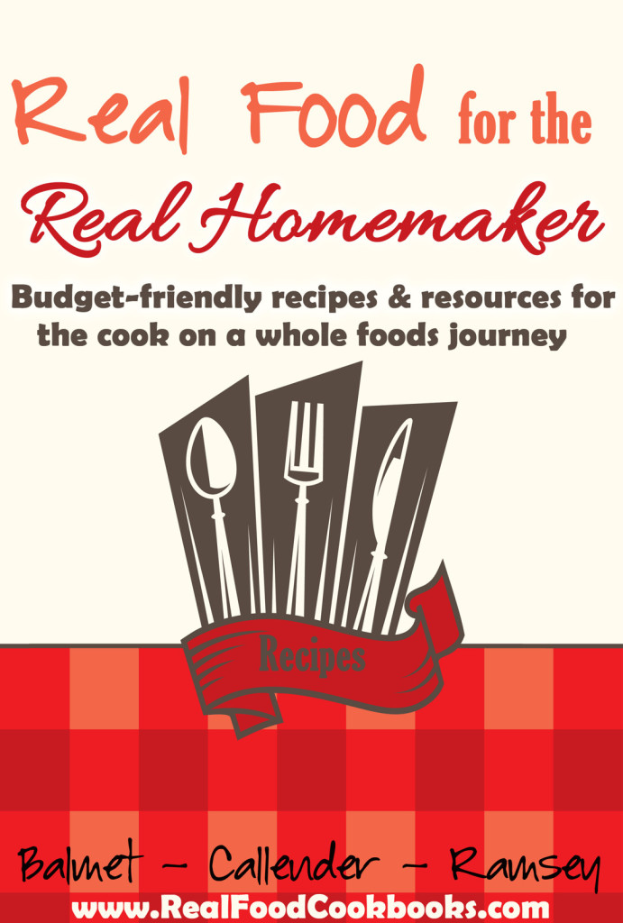 Real Food for the Real Homemaker