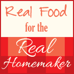Buy Real Food for the Real Homemaker!